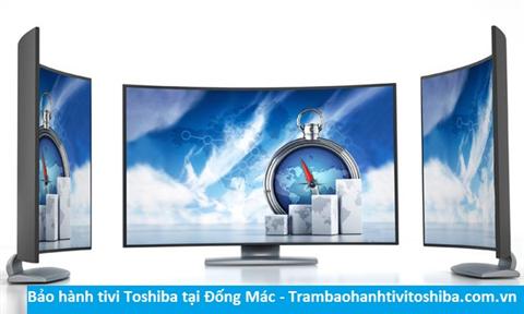 Bảo hành sửa chữa tivi Toshiba tại Đống Mác