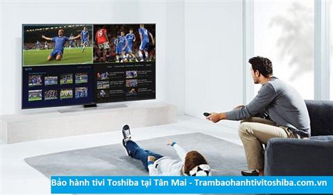 Bảo hành sửa chữa tivi Toshiba tại Tân Mai