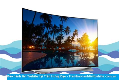 Bảo hành sửa chữa tivi Toshiba tại Trần Hưng Đạo